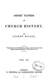 Short papers on Church history: Volume 3