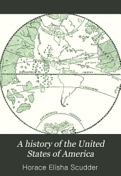 A History of the United States of America: With an Introduction Narrating the Discovery and Settlement of North America
