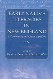 Early Native Literacies in New England: A Documentary and Critical Anthology