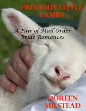 Precious Little Lambs: A Pair of Mail Order Bride Romances