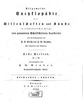 Allgemeine Encyclopädie der Wissenschaften und Künste in alphabetischer Folge: Erster Section: A-G, Band 36