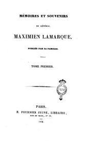 Mémoires et souvenirs du général Maximien Lamarque: Volume1