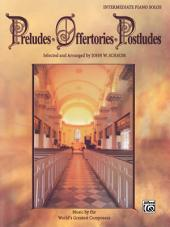Preludes * Offertories * Postludes: For Intermediate Piano