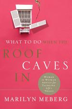 What to Do When the Roof Caves In
