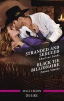 Stranded and Seduced Black Tie Billionaire