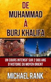 De Muhammad à Burj Khalifa : Un cours intensif sur 2 000 ans d'Histoire du Moyen Orient
