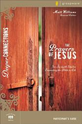 The Prayers of Jesus Participant's Guide
