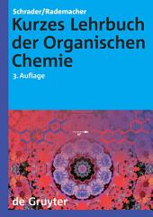 Kurzes Lehrbuch der Organischen Chemie: Ausgabe 3