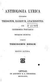 Anthologia lyrica continens Theognim, Babrium, Anacreontea: cum ceterorum poetarum reliquiis selectis