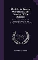 The Life  Or Legend  of Guadama  the Buddha of the Burmese PDF
