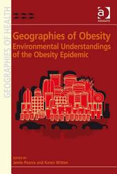 Geographies of Obesity: Environmental Understandings of the Obesity Epidemic