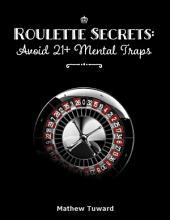 Roulette Secrets: Avoid 21+ Mental Traps