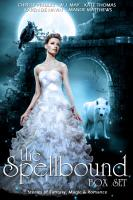 The Spellbound Box Set  8 Fantasy stories including Vampires  Chameleons  Werewolves  Steam Punk  Magic  Romance  Blood Feuds  Alphas  Medieval Queens  Celtic Myths  Time Travel  and More  PDF