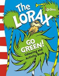 The Lorax Go Green Activity Book Book PDF