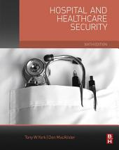 Hospital and Healthcare Security: Edition 6