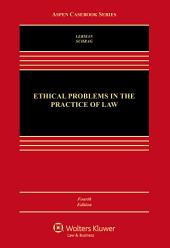 Ethical Problems in the Practice of Law: Edition 4