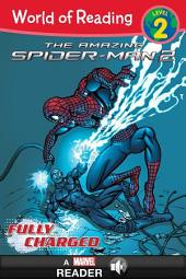 World of Reading The Amazing Spider-Man 2: Fully Charged: A Marvel Read Along (Level 2)