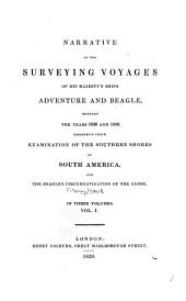 Narrative of the Surveying Voyages of His Majesty's Ships Adventure and Beagle: Between the Years 1826 and 1836 ..., Volume 1