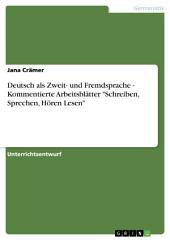 """Deutsch als Zweit- und Fremdsprache - Kommentierte Arbeitsblätter """"Schreiben, Sprechen, Hören Lesen"""""""