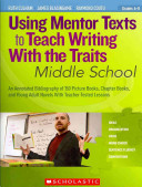 Using Mentor Texts to Teach Writing With the Traits