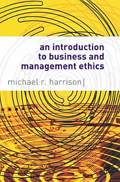 An Introduction to Business and Management Ethics PDF