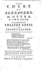 The Court of Alexander. An opera, etc. In verse. By George Alexander Stevens