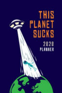 Alien Planner 2020 This Planet Sucks Year Diary