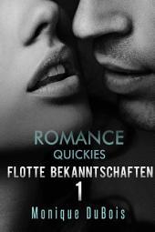 LIEBESROMANE: Quickies (Flotte Bekanntschaften 1) (Liebesromane, Erotische Liebesromane, zeitgenössische Liebesromane, Romantik)