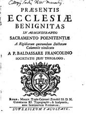 Praesentis ecclesiae benignitas in administrando sacramento poenitentiae