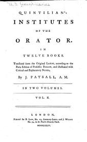 Quintilian's Institutes of the Orator: In Twelve Books, Volume 2