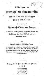 Allgemeine Uebersicht der Staatskräfte von den sämtlichen europäischen Reichen und Ländern, mit einer Verhältnisz-Charte von Europa...