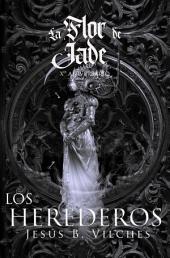 La Flor de Jade 3: El Libro de los Herederos