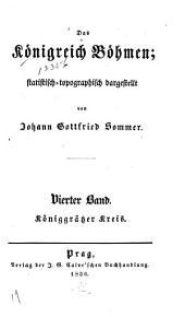Das Königreich Böhmen: Bd. Königgrätzer Kreis. 1836