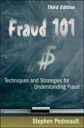 Fraud 101: Techniques and Strategies for Understanding Fraud, Edition 3