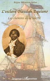 L'esclave Olaudah Equiano, les chemins de la liberté