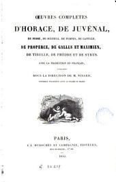 Oeuvres complètes d'Horace, de Juvénal, de Perse, de Sulpicia, de Turnus, de Catulle, de Properce, de Gallus et Maximien, de Tibulle, de Phèdre et de Syrus