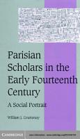 Parisian Scholars in the Early Fourteenth Century PDF