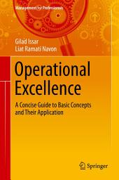 Operational Excellence: A Concise Guide to Basic Concepts and Their Application