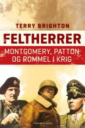 Feltherrer: Montgomery, Patton og Rommel i krig