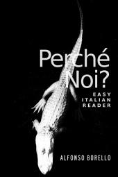 Easy Italian Reader - Perché Noi?: Learn Italian by Reading
