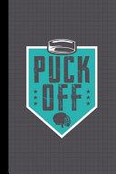 Puck Off Hockey Journal Notebook
