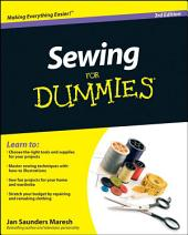 Sewing For Dummies: Edition 3