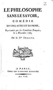Le philosophe sans le savoir: comédie en cinq actes et en prose