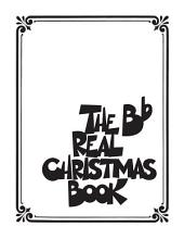 The Real Christmas Book (Songbook): Bb Edition