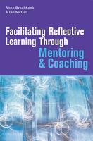 Facilitating Reflective Learning Through Mentoring and Coaching PDF