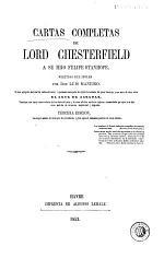 Cartas completas de Lord Chesterfield á su hijo Felipe Stanhope