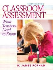 Classroom Assessment: What Teachers Need to Know, Edition 7