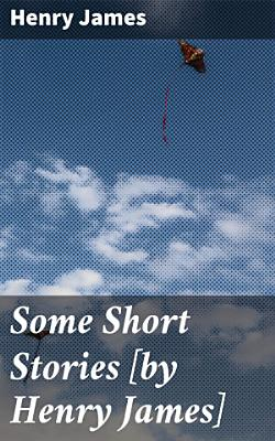 Some Short Stories  by Henry James  PDF