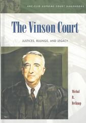 The Vinson Court: Justices, Rulings, and Legacy