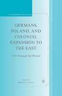 Germans  Poland  and Colonial Expansion to the East PDF